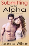 Submitting To The Alpha Paranormal Werewolf Romance