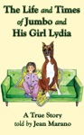The Life And Times Of Jumbo And His Girl Lydia