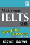 Master Your IELTS Skills - Speaking Answers - Part 1 2 And 3