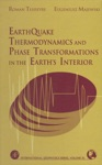 Earthquake Thermodynamics And Phase Transformation In The Earths Interior