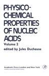 Physico-Chemical Properties Of Nucleic Acids Volume 2