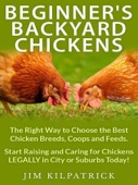 Beginner's Backyard Chickens - Jim Kilpatrick Cover Art