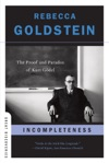 Incompleteness The Proof And Paradox Of Kurt Gdel Great Discoveries