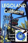 LEGOLAND California Planet Explorers Travel Guides For Kids