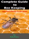 Complete Guide To Bee Keeping