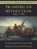 The American Revolution: 1763 - 1783
