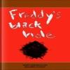 Freddys Black Hole