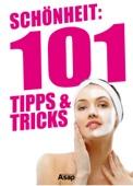Schönheit: 101 Tipps & Tricks