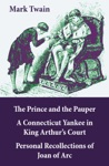 The Prince And The Pauper  A Connecticut Yankee In King Arthurs Court  Personal Recollections Of Joan Of Arc