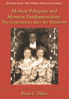 Modern Polygamy And Mormon Fundamentalism The Generations After The Manifesto