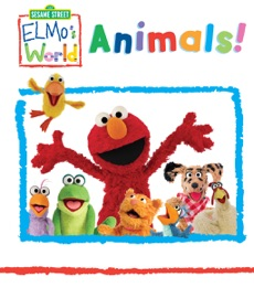 ELMOS WORLD: ANIMALS (SESAME STREET SERIES)