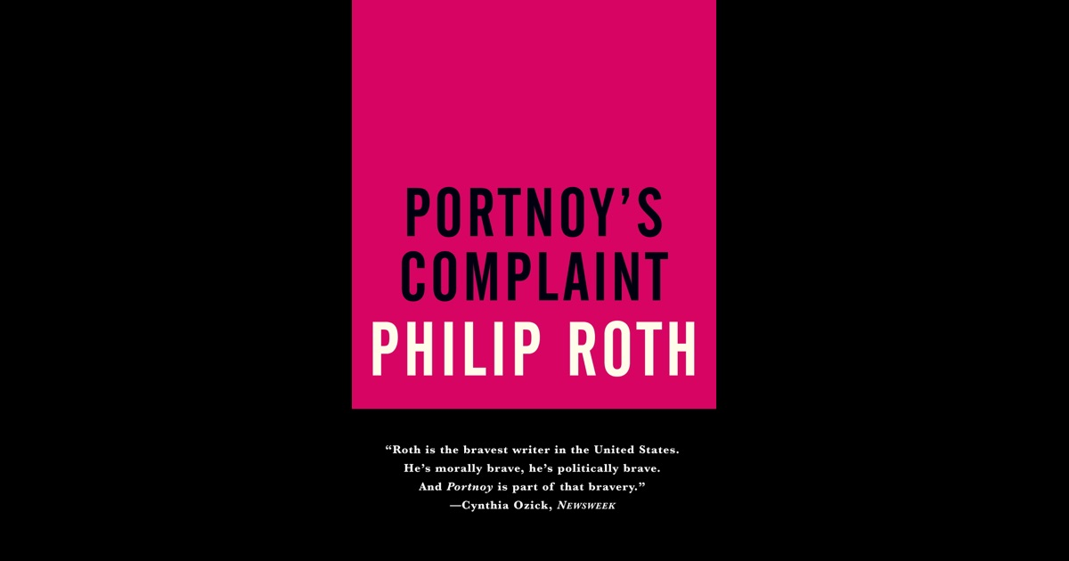 a synopsis of portnoys complaint written by philip roth Forget being offended is it just me or does everyone completely ignore 'portnoy's complaint' overtly i take offense to that which you have written.