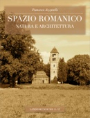 Spazio romanico: natura e architettura