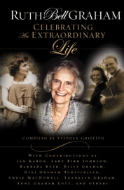 RUTH BELL GRAHAM: CELEBRATING THE EXTRAORDINARY LIFE
