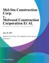 Mel-Stu Construction Corp V Melwood Construction Corporation Et Al