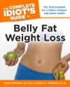 The Complete Idiots Guide To Belly Fat Weight Loss