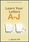 Learn Your Letters A-J A Ready-To-Read Book For 3-5 Year Olds
