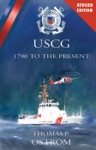 The United States Coast Guard 1790 To The Present Revised