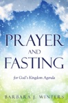 Prayer And Fasting For Gods Kingdom Agenda