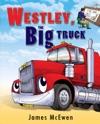 Westley The Big Truck