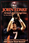 John Elway Armed  Dangerous