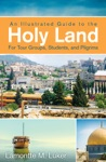 An Illustrated Guide To The Holy Land For Tour Groups Students And                Pilgrims
