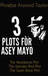 Three Plots For Asey Mayo