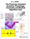 The Physician Assistant Anatomy Physiology Chemistry And Medical Algorithm Care