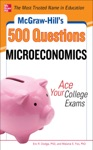 McGraw-Hills 500 Microeconomics Questions Ace Your College Exams