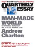 Quarterly Essay 44 Man-Made World