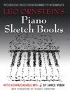 Leo Ornsteins Piano Sketch Books With Downloadable MP3s