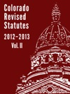 Colorado Revised Statutes 2012 Vol 2