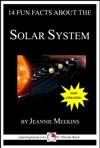 14 Fun Facts About The Solar System A 15-Minute Book