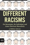 Different Racisms On Stereotypes The Individual And Asian American Masculinity