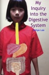My Inquiry Into The Digestive System