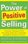 Power Of Positive Selling 30 Surefire Techniques To Win New Clients Boost Your Commission And Build The Mindset For Success PB