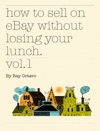 How To Sell On EBay Without Losing Your Lunch