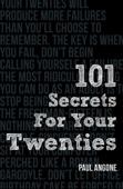 101 Secrets For Your Twenties - Paul Angone Cover Art