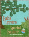 Fabs Eggstra Special Easter