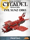 How To Paint Citadel Miniatures Evil Sunz Orks