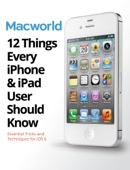 12 Things Every iPhone & iPad User Should Know - Macworld Editors Cover Art
