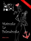Matruska La Pelandruska