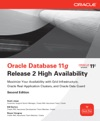 Oracle Database 11g Release 2 High Availability Maximize Your Availability With Grid Infrastructure RAC And Data Guard