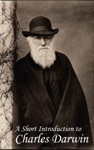 A Short Introduction To Charles Darwin