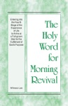 The Holy Word For Morning Revival - Entering Into The Fourth Stage Of The Experience Of Life To Arrive At A Full-Grown Man For The Fulfillment Of Gods Purpose