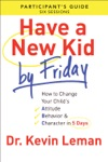 Have A New Kid By Friday Participants Guide