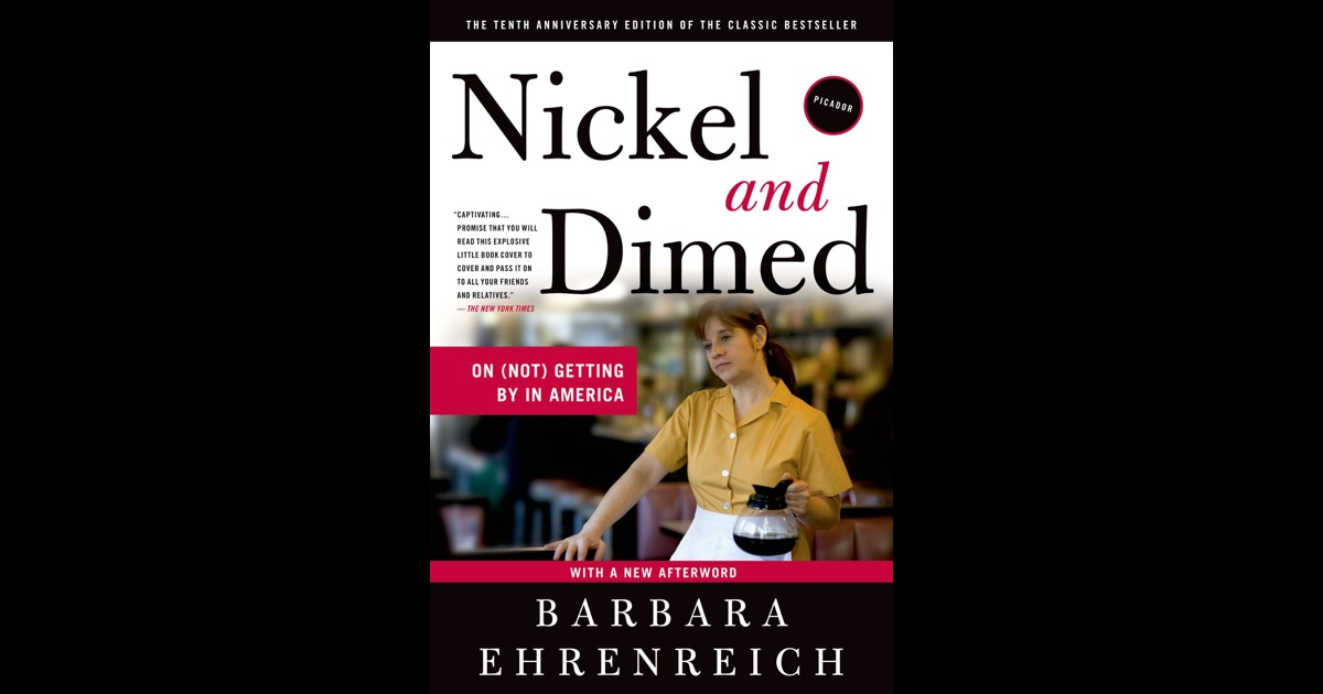 barbara ehrenreich nickel and dimed thesis Barbara ehrenreich goes from hope to despair as she joins  book, nickel and  dimed, she took on back-breaking, calf-pummelling work.