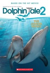 Dolphin Tale 2 The Junior Novel