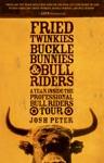 Fried Twinkies Buckle Bunnies  Bull Riders