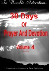 In Humble Adoration 30 Days Of Prayer And Devotion Volume 4